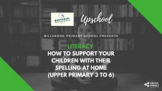 Literacy: How to Support Your Children with Their Spelling at Home (Upper Primary 3 to 6)