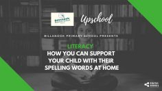 Literacy : How You Can Support Your Child with Their Spelling Words at Home