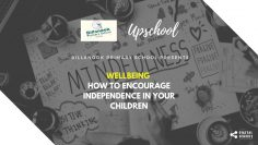 Wellbeing: How to Encourage Independence in Your Children