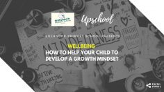 Wellbeing: How to Help Your Child to Develop a Growth Mindset